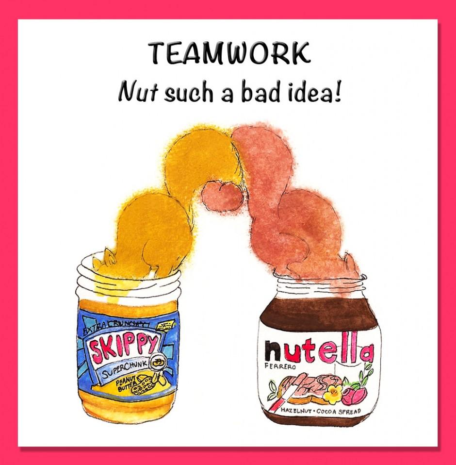 Teamwork! Nut such a bad idea.